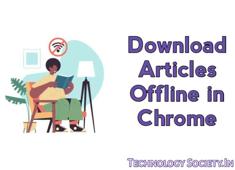 Save Page and Article For Offline Reading in Google Chrome
