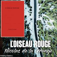 L'Oiseau rouge - Nicolas de la Grange