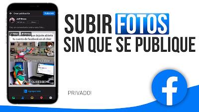 subir fotos a facebook privado