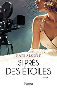 https://www.lachroniquedespassions.com/2019/04/si-pres-des-etoiles-de-kate-alcott.html