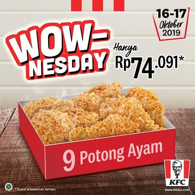 #KFC - #Promo WOW NESDAY 9 Aya, Hanya 74K (s.d 17 Okt 2019)