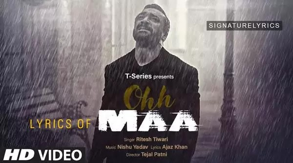 Ohh Maa Lyrics - Ritesh Tiwari Ft. Ajaz Khan - Song on Mother