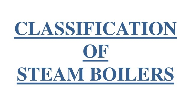 HowMechanismWorks ?: Classification of Steam Boilers :