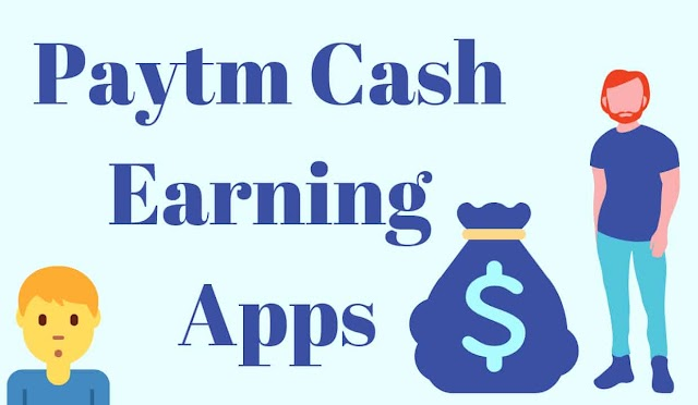 10 Best Paytm Cash Earning Apps for Everyone