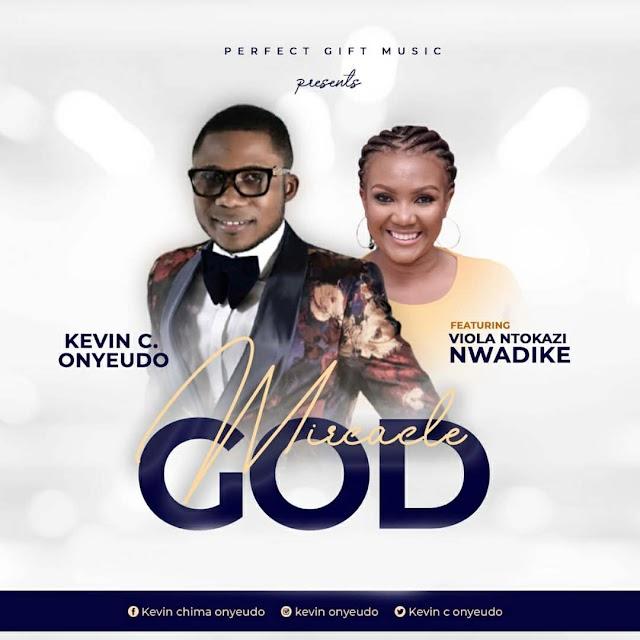 Music: Miracle God - Pastor Kevin c Onyeudo feat Viola Ntokazi Nwadike