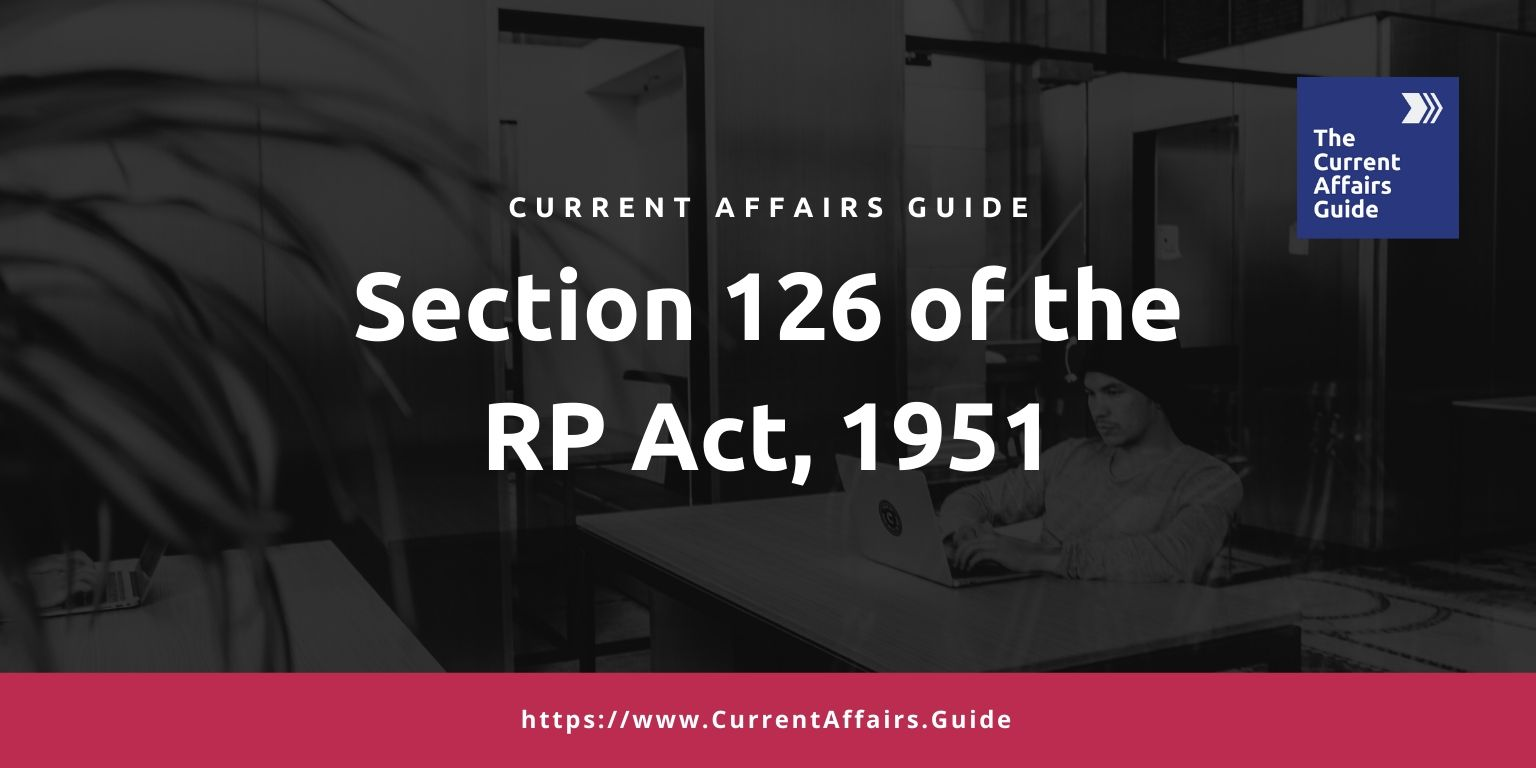 Section 126 of the RP Act, 1951