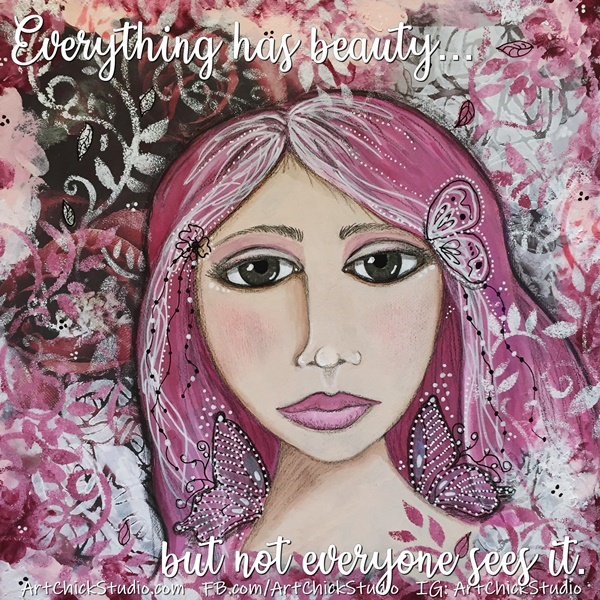 Everything Has Beauty Mixed Media Art Chick Studio