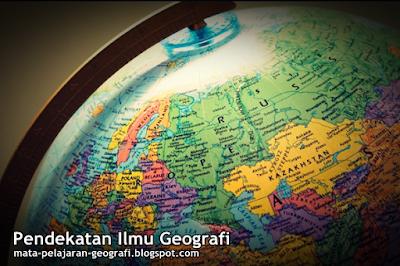 Geografi, Belajar Geografi, Pendekatan Ilmu Geografi, Pendekatan Geografi, Pendekatan Geografi Spasial, Pendekatan Geografi Keruangan, Pendekatan Geografi Lingkungan, Pendekatan Geografi Ekologi, Pendekatan Geografi Regional, Pendekatan Geografi Kompleks Wilayah.