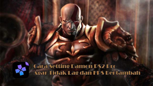 Cara Setting Damon PS2 Pro Agar Tidak Lag dan FPS Bertambah