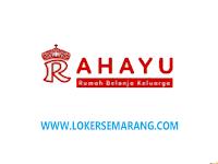 Lowongan Kerja Karyawan di Rahayu Swalayan Penempatan Gubug Grobogan