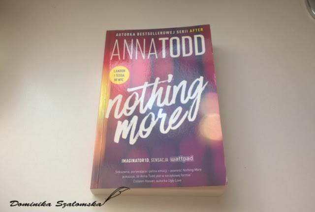 "#173 Recenzja książki ""Nothing More"" Anny Todd"