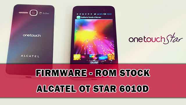 rom stock Alcatel OT Star 6010D
