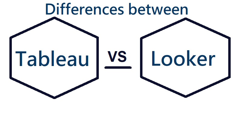 Differences between Tableau Vs Looker-2021
