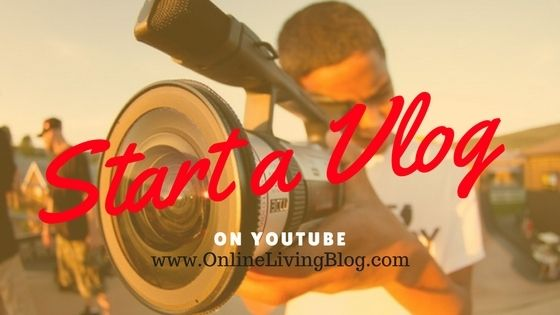 How to Start a Vlog and Start Vlogging on YouTube