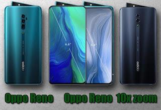 Berikut Perbedaan Spesifikasi Oppo Reno  dan Oppo Reno 10x Zoom