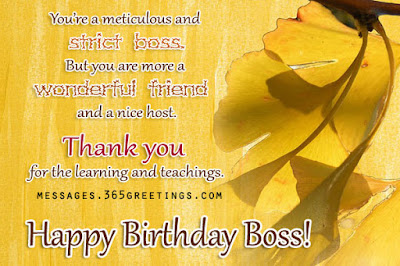 Happy Birthday wishes For Boss: you're a meticulous and strict boss