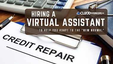 "Hiring a Virtual Assistant for a Credit Repair Business to Help Adapt to the ""New Normal"""
