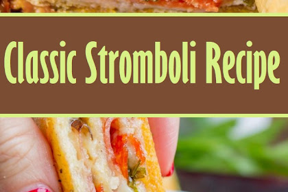 Classic Stromboli Recipe