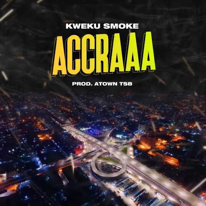 Kweku Smoke - Accraaa (Produced by Atown TSB)