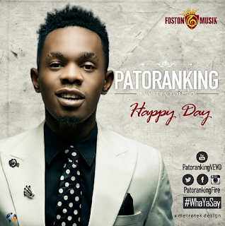 Happy Day mp3 download, Patoranking latest song, Patoranking old song, Patoranking happy day mp3 download