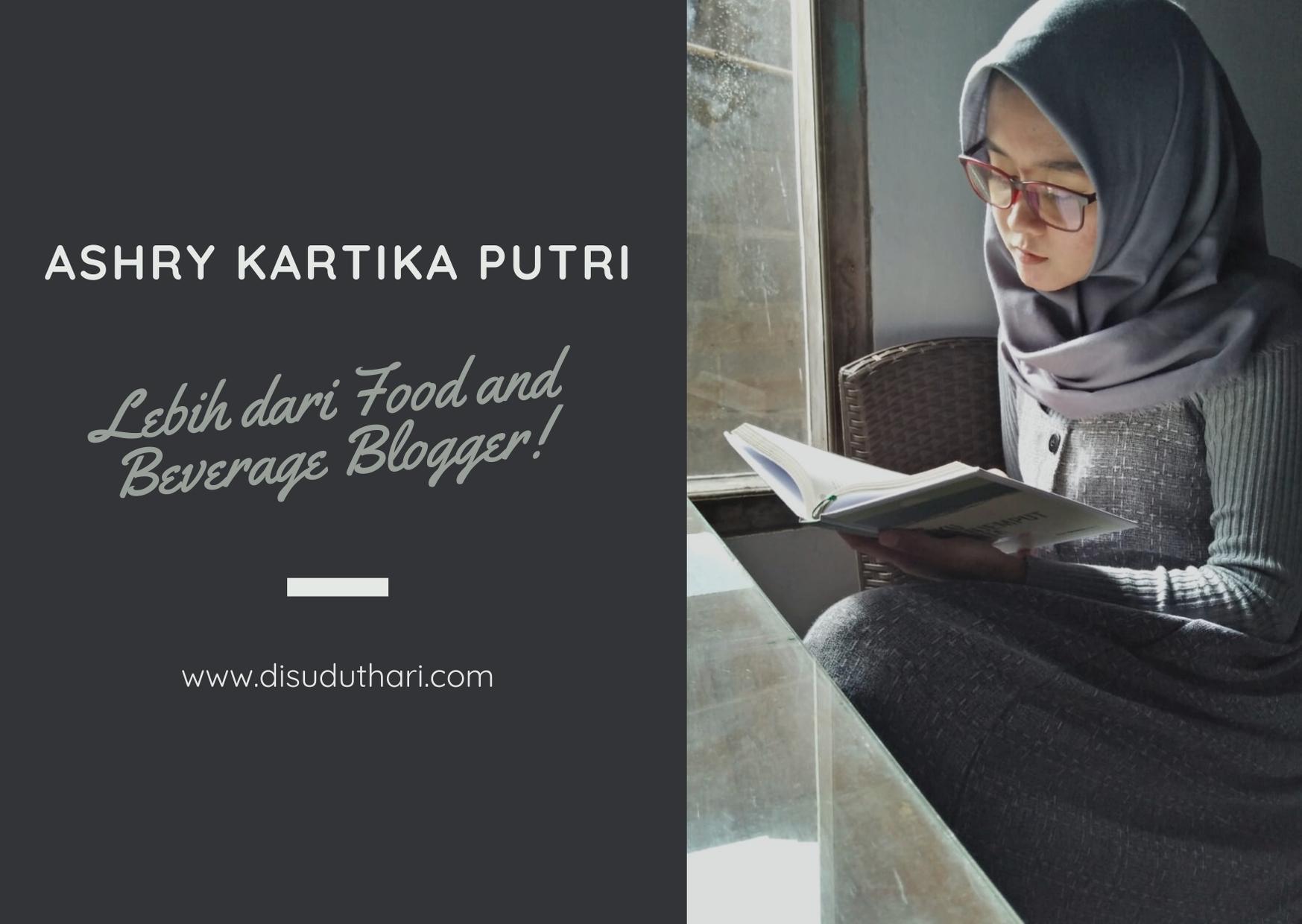 Ashry Kartika Putri : Lebih dari Food and Beverage Blogger