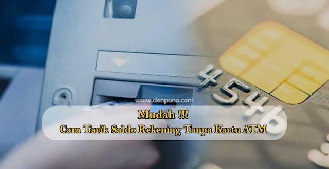 Begini Caranya Tarik Saldo Rekening Tanpa Kartu ATM