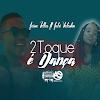 Jaime Fellas ft. Jutsi Valentim - 2Toque é Dança (zouk)