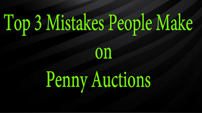 Top 3 Mistakes People Make on Penny Auctions