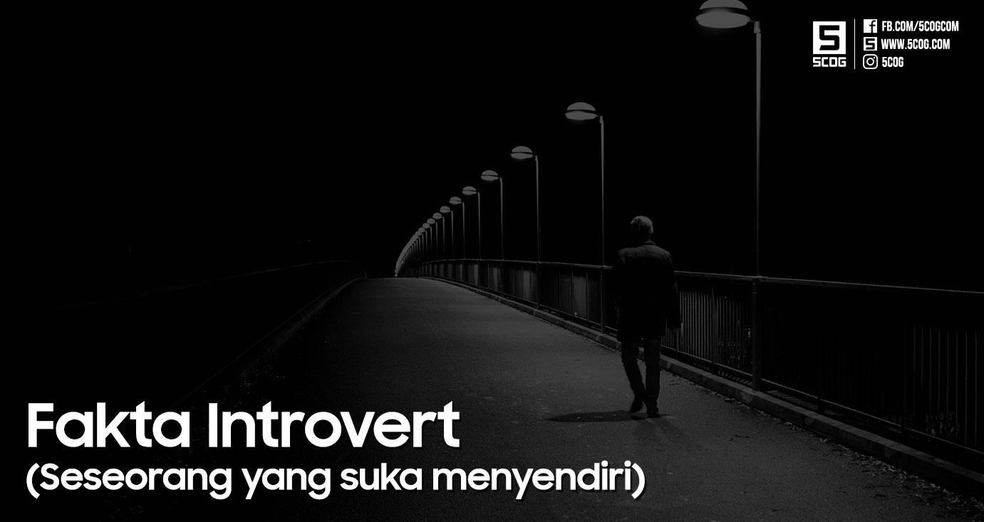 Fakta Tentang Introvert (Seseorang yang Suka Menyendiri)