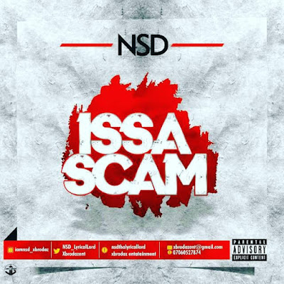 MUSIC: NSD - ISSA SCAM