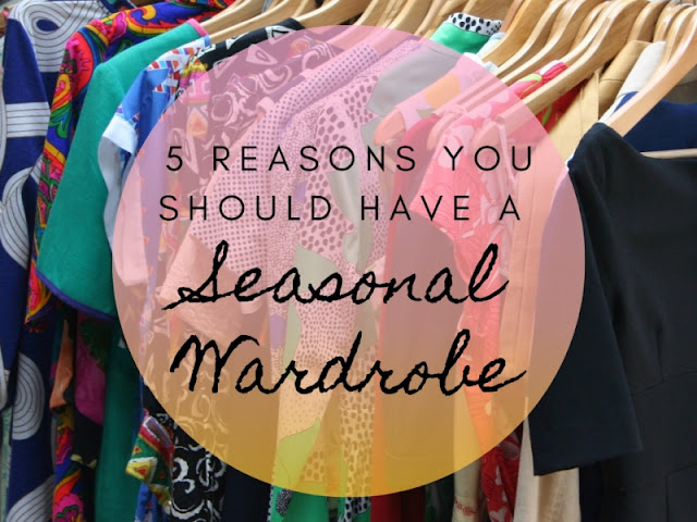 5 Reasons You Should Have a Seasonal Wardrobe