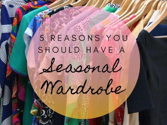 5 Reasons You Should Have a Seasonal Wardrobe