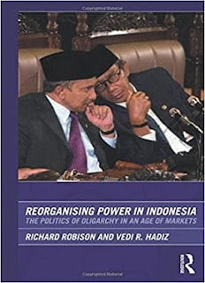 Reorganising Power in Indonesia The Politics of Oligarchy in an Age of Markets