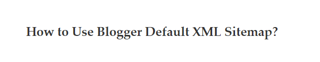 Cara Menggunakan Sitemap XML Default Blogger