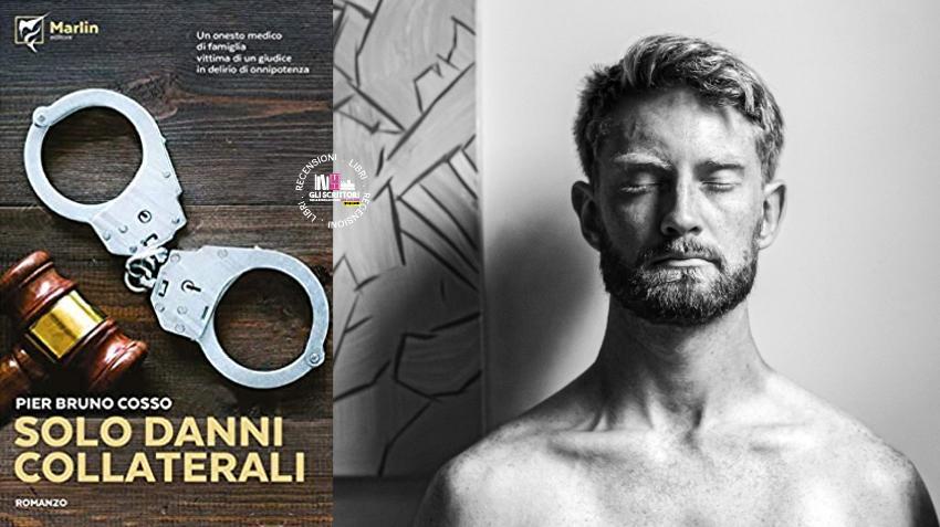 Recensione: Solo danni collaterali, di Pier Bruno Cosso
