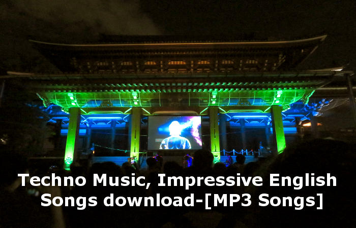 Techno Music, Impressive English Songs download-[MP3 Songs]