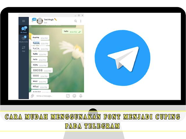 CARA MUDAH MENGGUNAKAN FONT MENJADI CUPING  PADA TELEGRAM