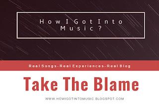 HOWIGOTINTOMUSIC Take The Blame by George Hentu
