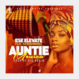 Ese Elevate ft. Assignment - Auntie Monica (Prod. by Big Brain)