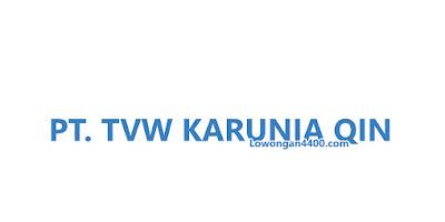Lowongan Kerja PT. TVW Karunia Qin Bantar Gebang