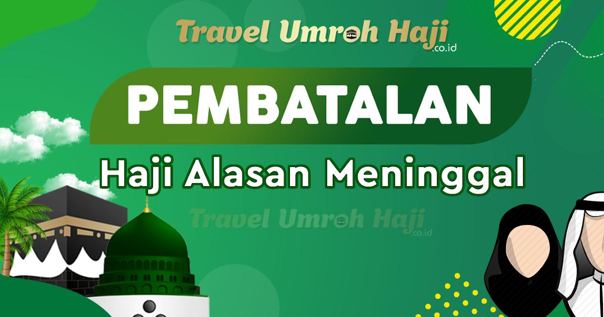 Persyaratan Dan Cara Pembatalan Haji Reguler Karena Meninggal