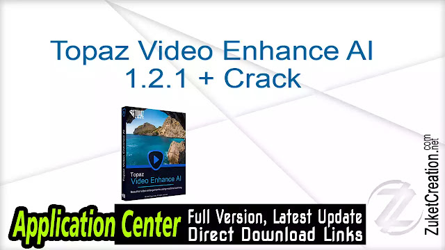Topaz Video Enhance AI 1.2.1 + Crack