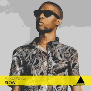 Afro Pupo ft Brown Gomes - Slow (Original Mix)