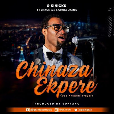 Chinaza Ekpere by G Kinicks ft. Grace Eze & Chuks James Mp3 Download