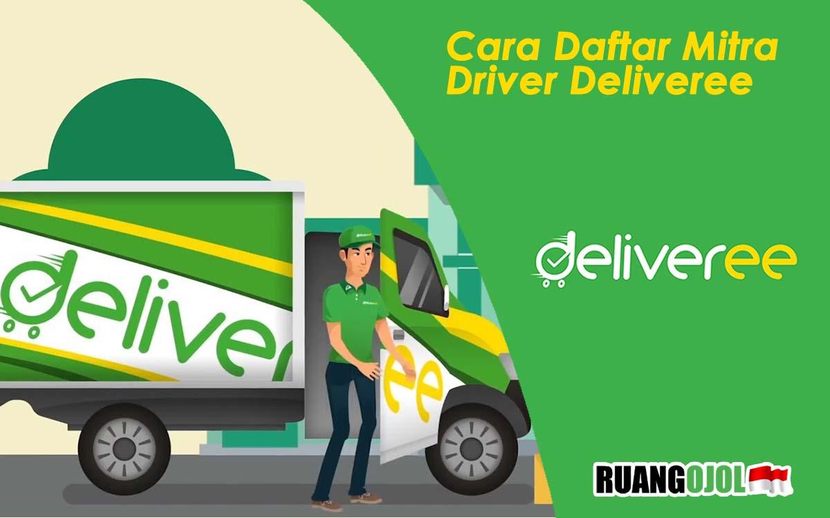 Syarat dan Cara Daftar Mitra Driver Deliveree Terbaru 2021
