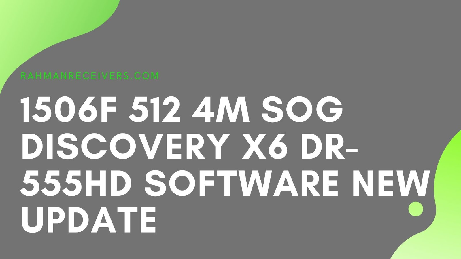 1506F 512 4M SOG DISCOVERY X6 DR-555HD SOFTWARE NEW UPDATE