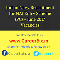 Indian Navy Recruitment for NAI Entry Scheme (PC) – June 2017 Vacancies