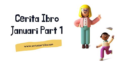 Cerita Ibro Januari 1