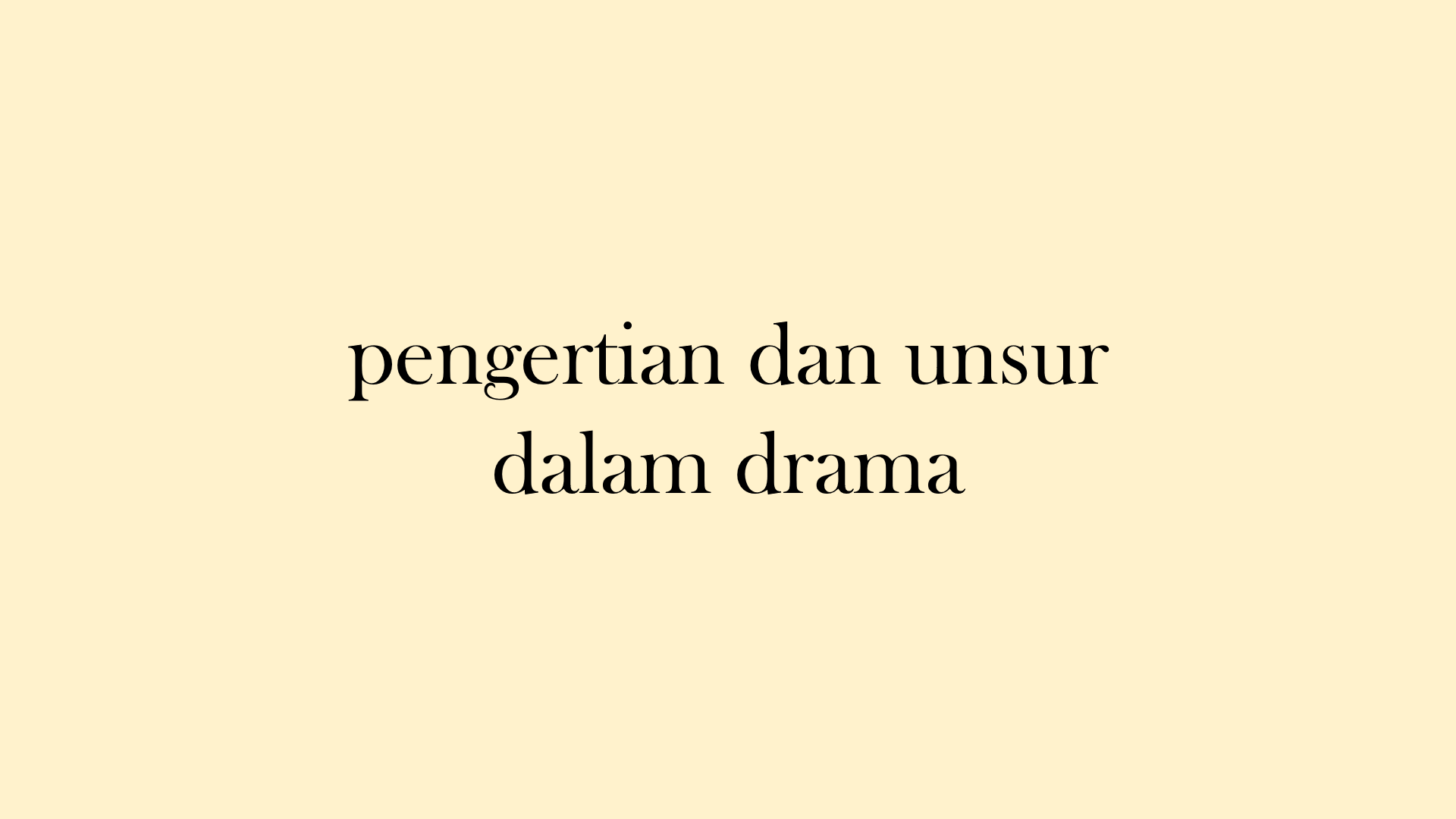 Penjelasan Lengkap Drama