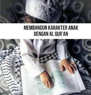 Membangun Karakter Anak dengan Al Qur'an